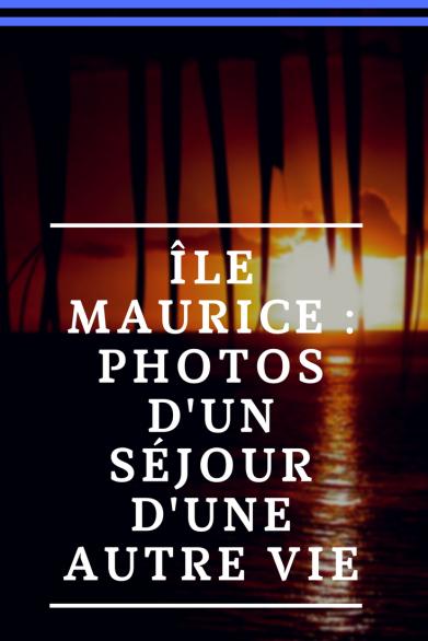 Île maurice _ photos d'un séjour d'une autre vie.png